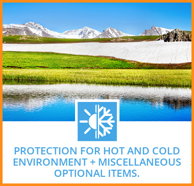 Protection for hot and cold environment + miscellaneous optional items